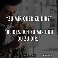 """Zu mir oder zu dir?"" ""Beides. Ich zu mir und du zu dir."" Haha Funny, Funny Jokes, Word Pictures, Self Confidence, True Words, Make You Smile, Sarcasm, Fun Facts, Qoutes"