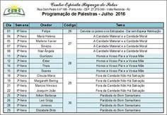 Calendário de Palestras do mês de Julho/2016 do Centro Espírita Riqueza do Saber – Volta Redonda – RJ - http://www.agendaespiritabrasil.com.br/2016/07/01/calendario-de-palestras-do-mes-de-julho2016-do-centro-espirita-riqueza-do-saber-volta-redonda-rj/