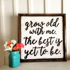 grow old with me the best is yet to be wood sign/ wood frame/ caligraphy/ love quote by RusticBarndecor on Etsy