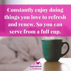 Take time to do things you love so that you can fill your cup and serve others. Have you ever been so worn out that you got sick and God made you sit down and rest!? I have! Lol Don't wait until this point. Schedule regular time to do the things you love. You deserve it!