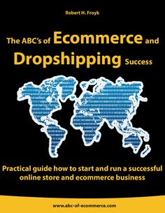 The ABC's of #Ecommerce and #Dropshipping success #Ebook - Practical guide how to start and run a successful online #store