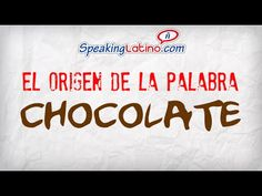 ▶ El origen de la palabra chocolate: Spanish Class Enrichment Video - YouTube