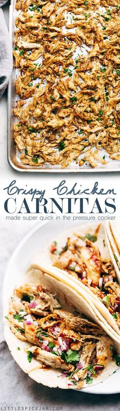 Pressure Cooker Crispy Chicken Carnitas - The easiest way to make carnitas! This instant pot recipe makes the most delicious carnitas! Top with lots of cilantro, onions, sautéed cabbage, and homemade chipotle sauce! #instantpot #carnitas #chickencarnitas #pressurecooker | Littlespicejar.com