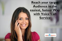 Reach your target Audience in the easiest, fastest Way with Voice Call Service.  know more details visit : http://www.bulksmsmantra.com/