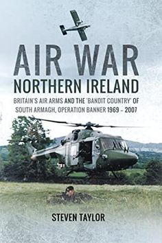 Buy Air War Northern Ireland: Britain's Air Arms and the 'Bandit Country' of South Armagh, Operation Banner by Steven Taylor and Read this Book on Kobo's Free Apps. Discover Kobo's Vast Collection of Ebooks and Audiobooks Today - Over 4 Million Titles! Got Books, Books To Read, Gary Indiana, Armagh, Penguin Books, What To Read, Culture Travel, Book Photography, Free Reading