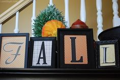 Fall Frames Pictures ~Did this and it looks great! Got wooden letters .50 each at Michaels along with a book of Fall Paper for the background. Used 4x6 frames and put on mantle. Super easy and cheap Fall Decor! Enjoy! Roni