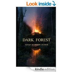 DARK FOREST - Kindle edition - edited by Robert Dunbar (literary short #horror stories)