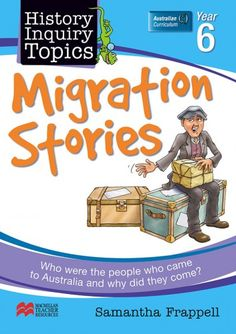 History Inquiry Units Year 6 - Migration Stories