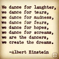 painting Quotes – 100 Dance Quotes To Inspire You To Dance – Dance Archive Dance Quotes Motivational, Positive Quotes, Inspirational Quotes, Dance Hip Hop, Dance It Out, Just Dance, Dance Teacher Quotes, Dance Moms, Love Quotes