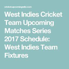 West Indies Cricket Team Upcoming Matches Series 2017 Schedule: West Indies Team Fixtures
