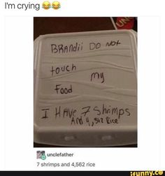 I don't know if I'm the writer or the person who's been stealing the food it could go either way