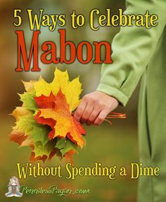 5 Ways to Celebrate Mabon (Without Spending a Dime) from PennilessPagan.com…
