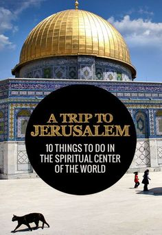 A Trip to Jerusalem, Israel: 10 Things To Do In The Spiritual Center Of The World - A city full of history and tradition, Jerusalem is a place like no other. No matter what religion you are, this holy city will offer a spiritual experience you won't forget...