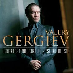 VALERY GERGIEV / GREAT RUSSIAN CLASSICAL MUSIC