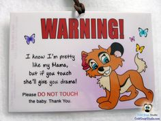 Don't Touch the Baby Car Seat and Stroller Signs - The Seacats Izzy Bell, Mama Drama Warning Sign