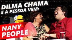 DILMA CHAMA E A PESSOA VEM - NANY PEOPLE