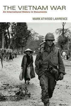 The Vietnam War: An International History in Documents places America's most controversial conflict in a broad, international context that reflects the experiences of North and South Vietnam, China, a