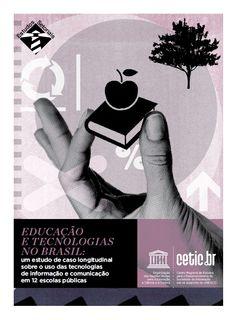Educação e tecnologias no Brasil: um estudo de caso longitudinal sobre o uso das Tecnologias de Informação e Comunicação em 12 escolas públicas