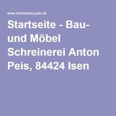 Startseite - Bau- und Möbel Schreinerei Anton Peis, 84424 Isen