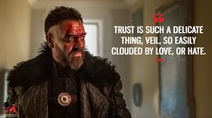 Quinn: Trust is such a delicate thing, Veil, so easily clouded by love, or hate.  More on: https://www.magicalquote.com/series/into-the-badlands/ #Quinn #IntotheBadlands #IntotheBadlandsQuotes