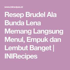 Resep Brudel Ala Bunda Lena Memang Langsung Menul, Empuk dan Lembut Banget | INIRecipes