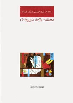 Giovanni Pistoia: Fausta Genziana Le Piane, Ostaggio della vallata, ...