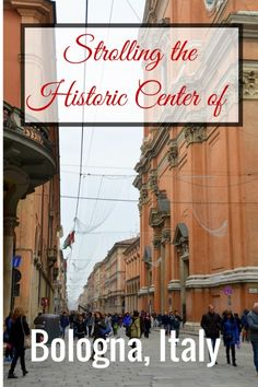 Strolling the Historic Center of Bologna, Italy - The World Is A Book