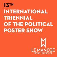 International Triennial Of The Political Poster Show