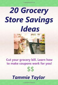 20 Grocery Store Savings Ideas: Grocery Coupon Savings Tips For Those Grocery Shopping On A Budget « Library User Group
