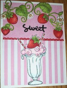 Sweet Strawberry Sundae by Nan Cee's - Cards and Paper Crafts at Splitcoaststampers