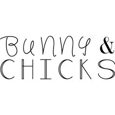 bunny and chicks text ❤ liked on Polyvore featuring text, phrase, quotes and saying