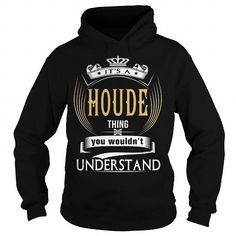 HOUDE  Its a HOUDE Thing You Wouldnt Understand  T Shirt Hoodie Hoodies YearName Birthday