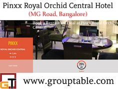 Pinxx Royal Orchid Central Bangalore from Grouptable