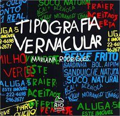 Tipografia Vernacular: Mariana Rodrigues, Manoel Guimarães: Amazon.com.br: Livros