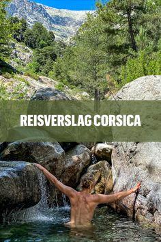 De naakte waarheid deel 3, ultiem genieten op Corsica. Reisverslag naturisme vakantie op Corsica. Hiking, wandelen, bergwandelen