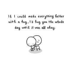 Cheer Up Quotes, Hug Quotes, Happy Quotes, Love Quotes, Inspirational Quotes, Imagination Quotes, Positivity Blog, Chibird, Typography Love