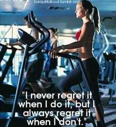 Never regret a workout ;)