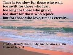 A reading by Lady Jane Fellowes, at the funeral for her sister, Diana, Princess of Wales.