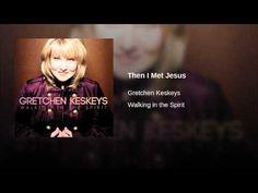 Then I Met Jesus - YouTube