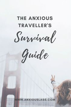 The Anxious Traveller's Survival Guide Anxiety, Social Anxiety, Travelling, Anxiety Tips, Advice, Help, Inspiration, Mental Health, Mental Illness, Self Improvement, Travel