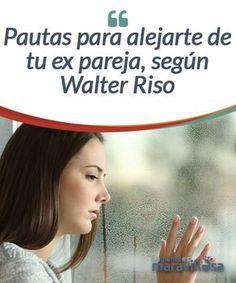 """Pautas para alejarte de tu ex pareja, según Walter Riso  El último libro de Walter Riso lleva por título """"Ya te dije adiós, ahora cómo te olvido"""". Lo lanzó hace un par de meses y, como todas sus obras, esta promete ser un éxito. Este psicólogo había escrito sobre muchos temas, pero no en torno a las rupturas amorosas."""