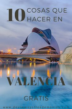 News Journal on the development and application of high technology in the World Valencia City, Santiago Calatrava, Astronomy, Health Care, Have Fun, Marketing Innovation, Innovation News, Spain, Places To Visit