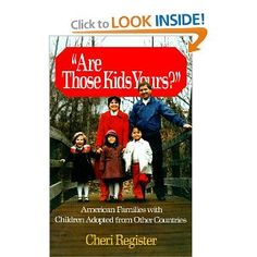 Are Those Kids Yours?: American Families With Children Adopted From Other Countries: Cheri Register: 9780029257500: Amazon.com: Books