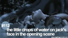 little RotG things: the little drops of water on Jack's face in the opening scene