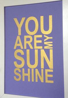 Gold print You are my Sunshine Zebra Nursery, Gold Nursery, Nursery Art, Nursery Ideas, I Love My Daughter, Gold Print, You Are My Sunshine, Baby Room Decor, Quote Prints