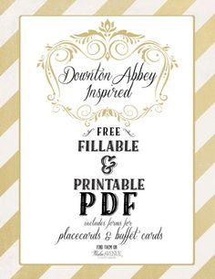 Downton Abbey Inspired Printable Place Cards - FREE + a fillable form!