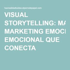 VISUAL STORYTELLING: MARKETING EMOCIONAL QUE CONECTA Marketing, Train, Ideas, Blog, Blogging, Thoughts, Strollers