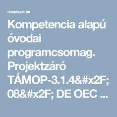 Kompetencia alapú óvodai programcsomag. Projektzáró TÁMOP-3.1.4/08/ DE OEC Óvoda - PDF