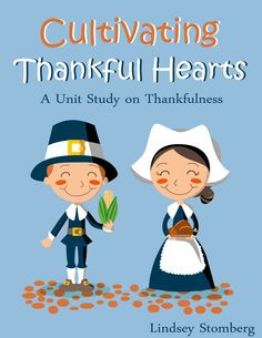 Cultivating Thankful Hearts A Bible Study Unit on Thankfulness #Character #Virtues #Christian