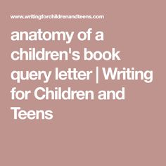 How to write the perfect query letter query letter example anatomy of a childrens book query letter writing for children and teens spiritdancerdesigns Gallery
